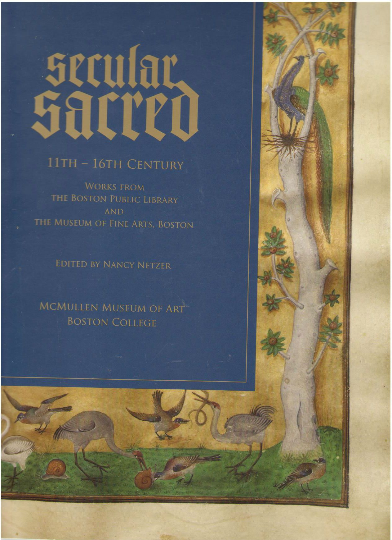 Secular/Sacred 11th-16th Century: Works from the Boston Public Library and the Museum of Fine Arts, Boston